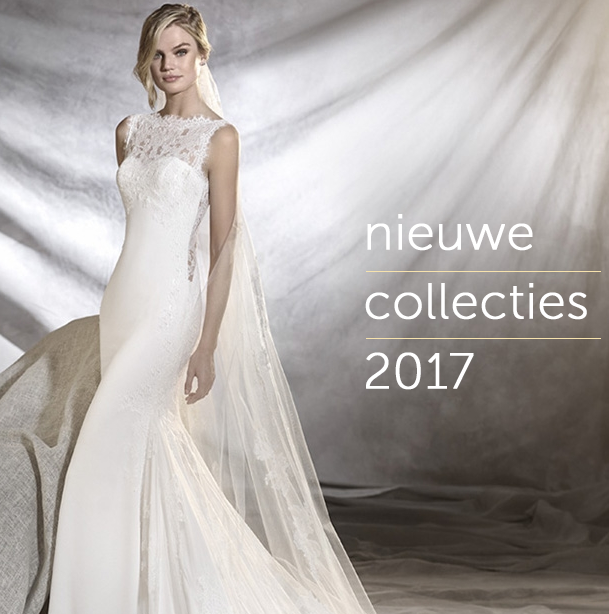 Bruidsmode 2017 collecties